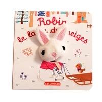 Hélène Chetaud - Robin le lapin des neiges.