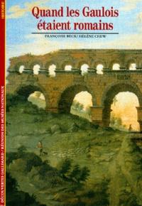 Hélène Chew et Françoise Beck - Quand les Gaulois étaient romains.
