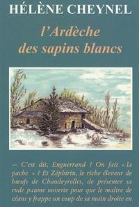 Hélène Cheynel - L'Ardèche des sapins blancs.