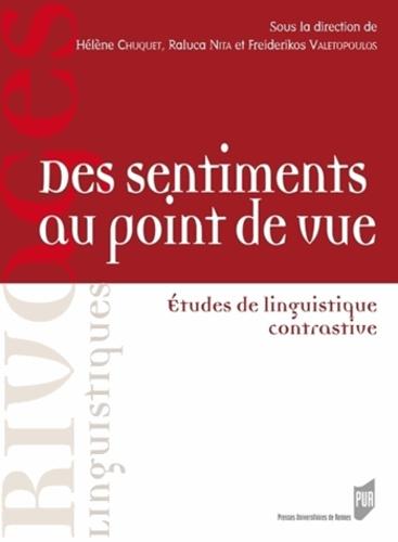 Hélène Chuquet et Raluca Nita - Des sentiments au point de vue - Etudes de linguistique contrastive.