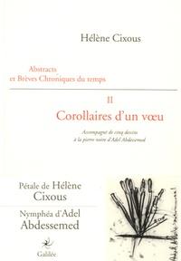Hélène Cixous - Abstracts et brèves chroniques du temps - Tome 2, Corollaires d'un voeu.