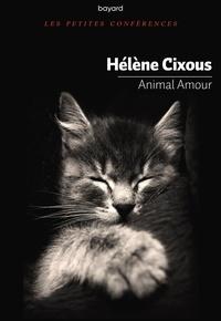 Hélène Cixous - Animal amour.