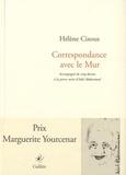 Hélène Cixous - Correspondance avec le mur.