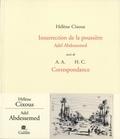Hélène Cixous et Adel Abdessemed - Insurrection de la poussière - Suivi de Correspondance.