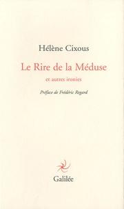 Hélène Cixous - Le Rire de la Méduse et autres ironies.