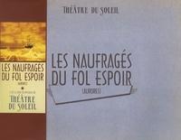 Hélène Cixous - Les naufragés du fol espoir - (Aurores).