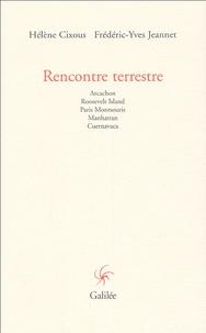 Hélène Cixous et Frédéric-Yves Jeannet - Rencontre terrestre.