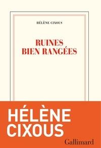 Hélène Cixous - Ruines bien rangées.