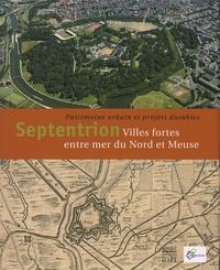 Septentrion - Villes fortes entre mer du Nord et Meuse, patrimoine urbain et projets durables.pdf