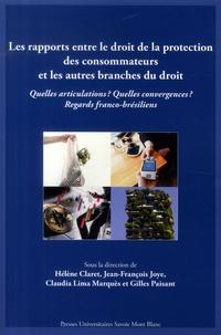 Hélène Claret et Jean-François Joye - Les rapports entre le droit de la protection des consommateurs et les autres branches du droit - Quelles articulations ? Quelles convergences ? Regards franco-brésiliens.
