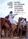 Hélène Claudot-Hawad et Pierre Bonte - Élites du monde nomade touareg et maure.