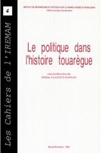 Hélène Claudot-Hawad - Le politique dans l'histoire touarègue.