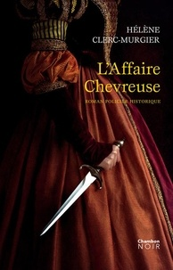 Hélène Clerc-Murgier - L'affaire Chevreuse.