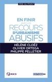 Hélène Cloëz et Olivier Ortega - En finir avec les recours d'urbanisme abusifs.