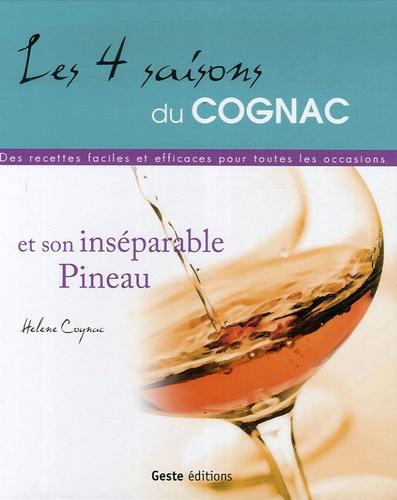Hélène Cognac - Les 4 saisons du Cognac et son inséparable Pineau - Des recettes faciles et efficaces pour toutes les occasions.