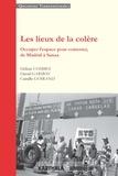 Hélène Combes et David Garibay - Les lieux de la colère - Occuper l'espace pour contester, de Madrid à Sanaa.