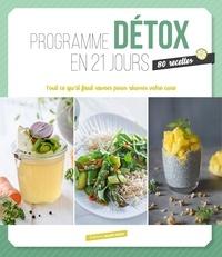 Hélène Comlan et Lucie Reynier - Programme détox en 21 jours - Tout ce qu'il faut savoir pour réussir votre cure.