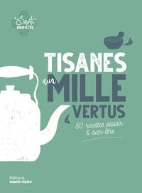Hélène Comlan - Tisanes aux mille vertus - 80 recettes plaisir & bien.