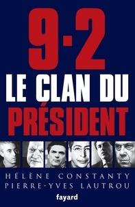 Hélène Constanty et Pierre-Yves Lautrou - 9-2, le Clan du Président.