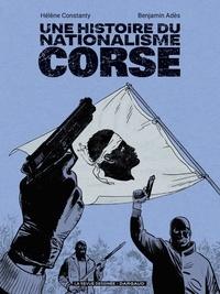 Hélène Constanty et Benjamin Adès - Une histoire du nationalisme corse.