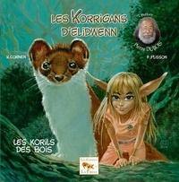 Hélène Cornen - Les Korrigans d'Elidwenn Tome 3 : Les Korils des Bois.