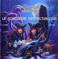 Hélène Cornen - Les Korrigans d'Elidwenn Tome 6 : Le sortilège des Viltansous.