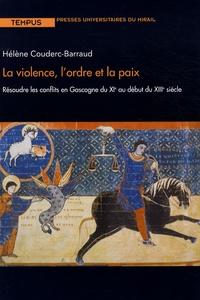 La violence, lordre et la paix - Résoudre les conflits en Gascogne du XIe au début du XIIIe siècle.pdf