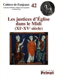Hélène Couderc-Barraud - Les justices d'Eglise dans le Midi (XIe-XVe siècle).