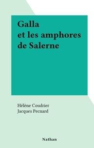 Hélène Coudrier et Jacques Pecnard - Galla et les amphores de Salerne.