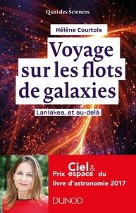 Hélène Courtois - Voyage sur les flots de galaxies - 2e éd - Laniakea, et au-delà.