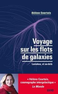 Hélène Courtois - Voyage sur les flots de galaxies - 3e éd. - Laniakea, et au-delà.