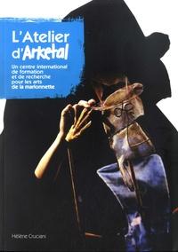 Hélène Cruciani - L'Atelier d'Arketal - Un centre international de formation et de recherche pour les arts de la marionnette.