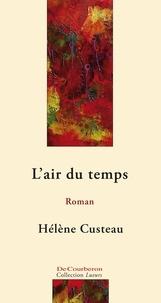 Hélène Custeau et  Les Éditions De Courberon - L'air du temps.