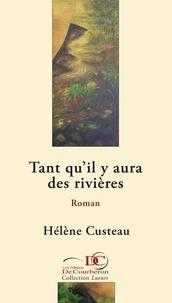 Hélène Custeau et  Les Éditions De Courberon - Tant qu'il y aura des rivières.
