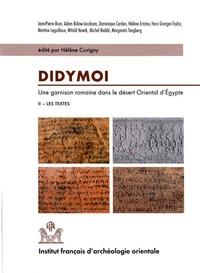 Hélène Cuvigny - Didymoi, Une garnison romaine dans le désert oriental d'Egypte - Volume 2, Les textes.