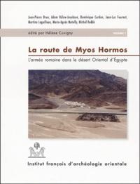 Hélène Cuvigny - La route de Myos Hormos 2 volumes - L'armée romaine dans le désert oriental d'Egypte.