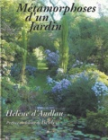 Hélène d' Andlau - Métamorphoses d'un Jardin - Naissance d'un poème.