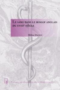 Hélène Dachez - Le sang dans le roman anglais du XVIIIe siècle.