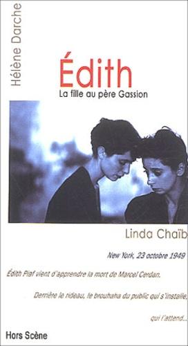 Hélène Darche et Linda Chaïb - Edith - La fille au père Gassion.