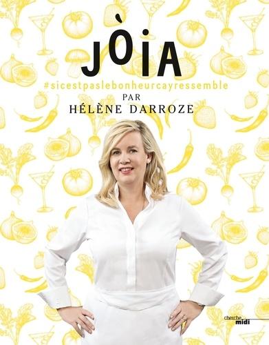 Joia - Hélène Darroze - Format ePub - 9782749159010 - 20,99 €