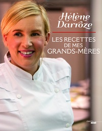 Hélène Darroze - Les recettes de mes grands-mères.