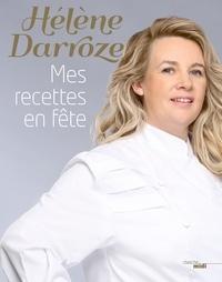 Hélène Darroze - Mes recettes en fête.
