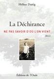 Hélène Dartig - La Déchirance - Ne pas savoir d'où l'on vient.