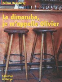 Hélène Dassavray - Le dimanche, je m'appelle Olivier.