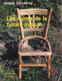Hélène Dassavray - Les ruines de la future maison.