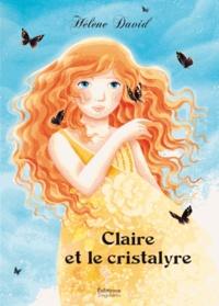 Hélène David - Claire et le cristalyre.