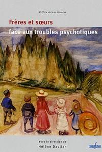 Hélène Davtian - Frères et soeurs face aux troubles psychotiques.