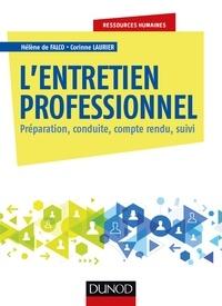 Hélène De Falco et Corinne Laurier - L'entretien professionnel - Préparation, conduite, compte rendu, suivi.