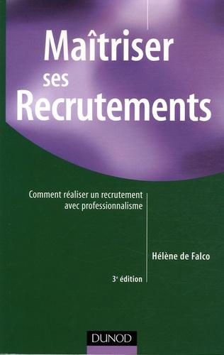 Hélène De Falco - Maîtriser ses recrutements - Comment réaliser un recrutement avec professionnalisme.