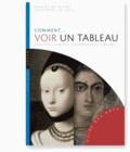 Hélène de Givry et Joséphine Le Foll - Comment voir un tableau.